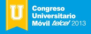 Congreso Universitario Móvil Telcel 2013